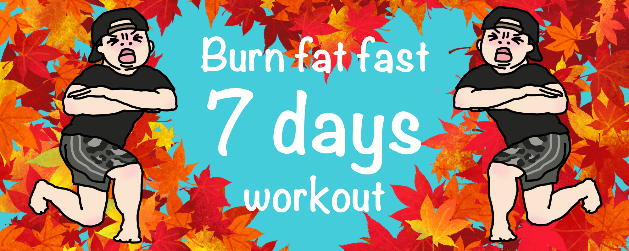 Burn fat fast in 7 days program